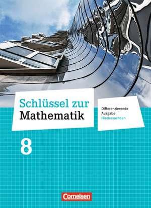 Schluessel zur Mathematik 8. Schuljahr. Schuelerbuch. Differenzierende Ausgabe Niedersachsen