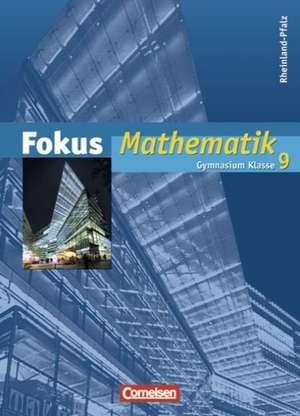 Fokus Mathematik 9. Schuljahr. Schuelerbuch. Gymnasium Reinland-Pfalz