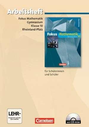 Fokus Mathematik 10. Schuljahr. Arbeitsheft mit eingelegten Loesungen und CD-ROM. Gymnasium Rheinland-Pfalz