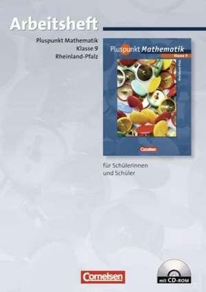 Pluspunkt Mathematik 9. Schuljahr. Arbeitsheft Rheinland-Pfalz