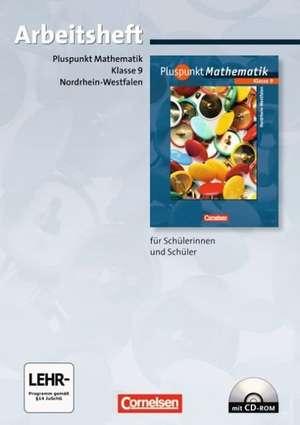 Pluspunkt Mathematik 9. Schuljahr. Arbeitsheft. Kernlehrplaene Hauptschule Nordrhein-Westfalen