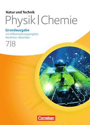 Natur und Technik - Physik/Chemie 7./8. Schuljahr. Schülerbuch. Grundausgabe mit Differenzierungsangebot Nordrhein-Westfalen de Jan Beyer
