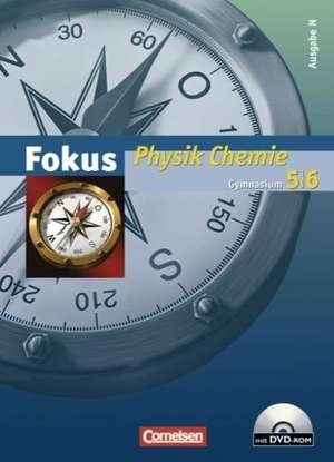 Fokus Physik/Chemie - Gymnasium - Ausgabe N 5./6. Schuljahr. Schuelerbuch mit DVD-ROM