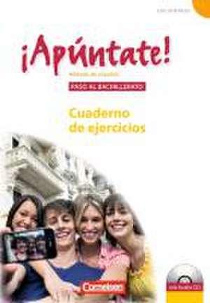 ¡Apúntate! - Ausgabe 2008 - Band 5 - Paso al bachillerato - Cuaderno de ejercicios inkl. CD