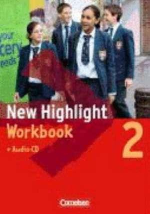 New Highlight 2. 6. Schuljahr. Workbook mit Lieder- und Text-CD. Allgemeine Ausgabe