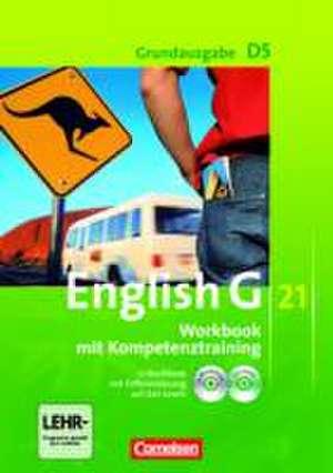 English G 21. Grundausgabe D 5. Workbook mit CD-ROM (e-Workbook) und CD