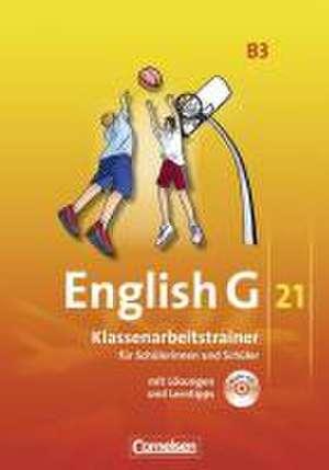 English G 21. Ausgabe B 3. Klassenarbeitstrainer mit Loesungen und CD