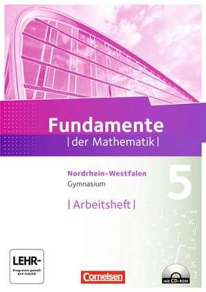 Fundamente der Mathematik 5. Schuljahr. Arbeitsheft mit eingelegten Loesungen und CD-ROM. Gymnasium Nordrhein-Westfalen