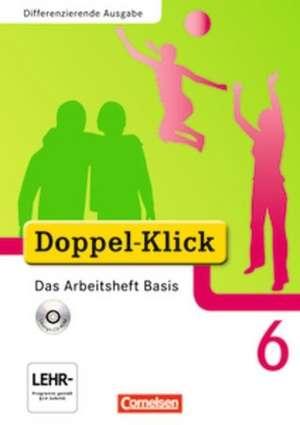 Doppel-Klick - Differenzierende Ausgabe. 6. Schuljahr. Das Arbeitsheft Basis mit CD-ROM