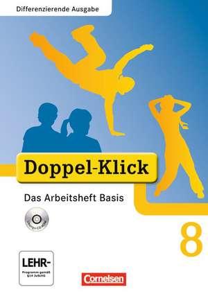 Doppel-Klick - Differenzierende Ausgabe. 8. Schuljahr. Das Arbeitsheft Basis mit CD-ROM