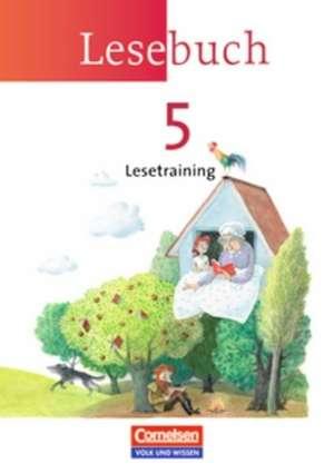 Lesebuch 5. Lesetraining. Arbeitsheft. Neue Ausgabe - OEstliche Bundeslaender und Berlin