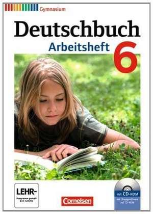 Deutschbuch 6. Schuljahr. Arbeitsheft mit Loesungen und UEbungs-CD-ROM. Gymnasium Allgemeine Ausgabe