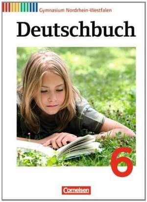 Deutschbuch 6. Schuljahr. Schuelerbuch. Gymnasium Nordrhein-Westfalen