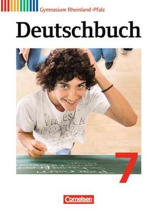 Deutschbuch 7. Schuljahr Gymnasium Rheinland-Pfalz. Schülerbuch de Ute Fenske