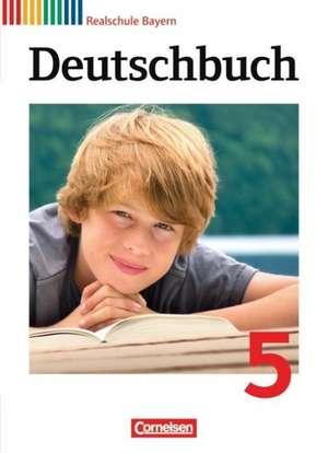 Deutschbuch 5. Jahrgangsstufe. Schuelerbuch. Realschule Bayern