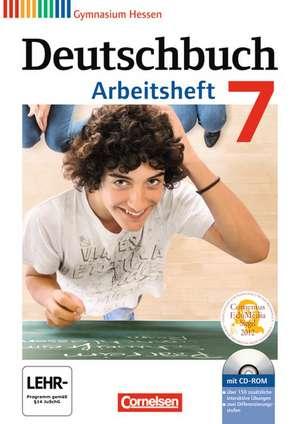 Deutschbuch 7. Schuljahr. Gymnasium Hessen. Arbeitsheft mit Loesungen und UEbungs-CD-ROM