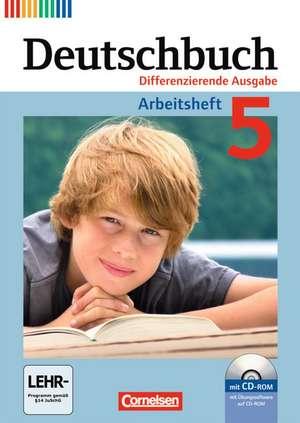 Deutschbuch 5. Schuljahr. Arbeitsheft mit Loesungen und UEbungs-CD-ROM. Differenzierende Ausgabe
