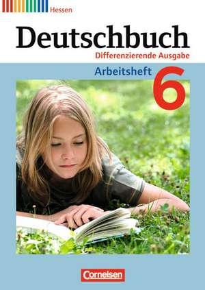 Deutschbuch 6. Schuljahr. Arbeitsheft mit Loesungen. Hessen