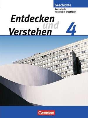 Entdecken und Verstehen 4. Schuelerbuch. Realschule und Gesamtschule Nordrhein-Westfalen. Neubearbeitung- Von der Weimarer Republik bis zur Gegenwart