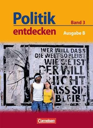Politik entdecken 03. Schuelerbuch. Ausgabe B: Sekundarstufe I. Nordrhein-Westfalen
