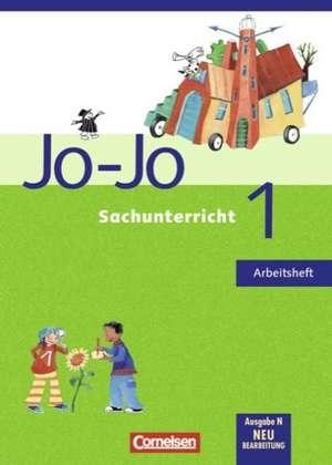 Jo-Jo Sachunterricht - Ausgabe N - Bisherige Ausgabe. 1. Schuljahr - Arbeitsheft