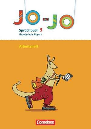 Jo-Jo Sprachbuch - Grundschule Bayern - Bisherige Ausgabe. 3. Jahrgangsstufe - Arbeitsheft in Vereinfachter Ausgangsschrift