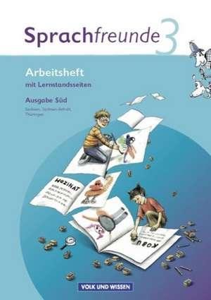 Sprachfreunde 3. Schuljahr. Neubearbeitung 2010. Ausgabe Sued (Sachsen, Sachsen-Anhalt, Thueringen). Arbeitsheft