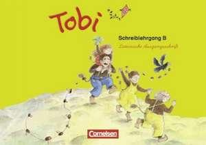 Tobi-Fibel. 1./2. Schuljahr Schreiblehrgang B in Lateinischer Ausgangsschrift. Neubearbeitung