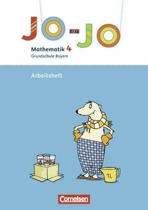 Jo-Jo Mathematik - Grundschule Bayern. 4. Jahrgangsstufe - Arbeitsheft