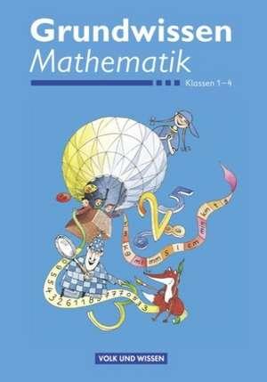 Rechenwege: Ich rechne mit! 1.-4. Schuljahr. Grundwissen Mathematik