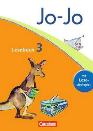 Jo-Jo Lesebuch - Aktuelle allgemeine Ausgabe. 3. Schuljahr - Schuelerbuch