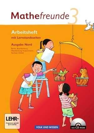 Mathefreunde 3. Schuljahr. Arbeitsheft mit CD-ROM und Lernstandsseiten. Ausgabe Nord