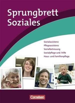 Sprungbrett Soziales: Ausbildung in sozialpflegerischen und sozialpaedagogischen Berufen