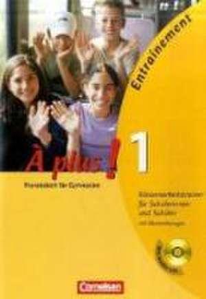 À plus! Ausgabe 2004. Band 1. Klassenarbeitstrainer mit CD und Musterloesungen