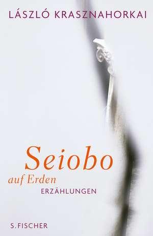 Seiobo weilte auf Erden