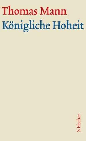 Koenigliche Hoheit. Grosse kommentierte Frankfurter Ausgabe