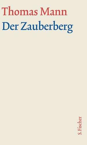 Der Zauberberg. Grosse kommentierte Frankfurter Ausgabe