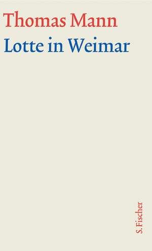 Lotte in Weimar. Grosse kommentierte Frankfurter Ausgabe. Textband
