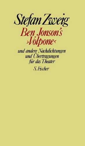Ben Jonson's »Volpone« und andere Nachdichtungen und UEbertragungen fuer das Theater