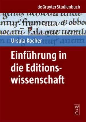 Einführung in die Editionswissenschaft de Ursula Kocher