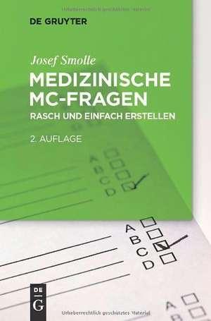 Medizinische MC-Fragen: Ein Praxisleitfaden für Lehrende de Josef Smolle