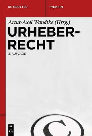 Urheberrecht de Artur-Axel Wandtke