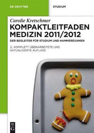 Kompaktleitfaden Medizin 2011/2012: Der Begleiter für Studium und Hammerexamen de Carolie Kretschmer