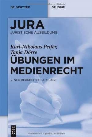 Übungen im Medienrecht de Karl-Nikolaus Peifer