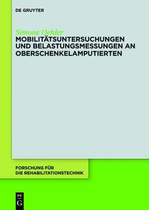 Mobilitaetsuntersuchungen und Belastungsmessungen an Oberschenkelamputierten