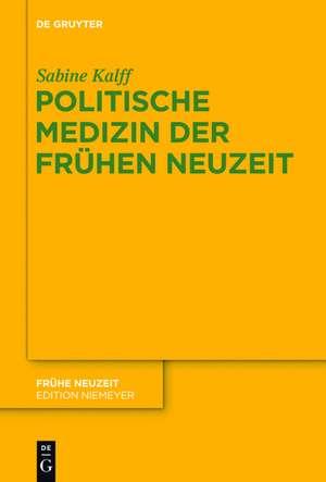 Politische Medizin der Fruehen Neuzeit