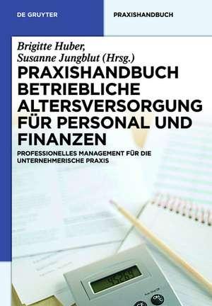 Praxishandbuch Betriebliche Altersversorgung fuer Personal und Finanzen