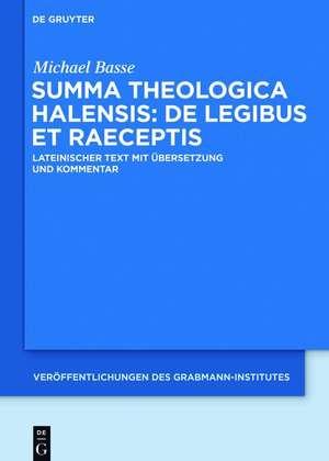 Summa theologica Halensis: De legibus et praeceptis