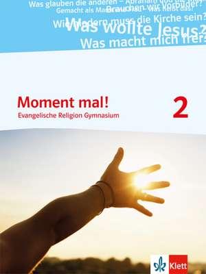 Moment mal! Schuelerbuch 7./8. Schuljahr