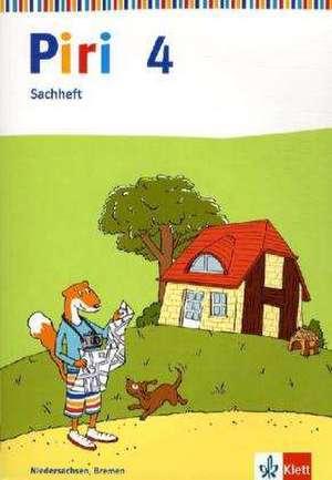 Piri Sachheft. Arbeitsheft 4. Schuljahr. Ausgabe fuer Niedersachsen, Bremen, Hamburg